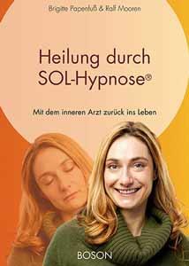 Hier solltest Du eigentlich eine Abbildung des Buches »Heilung durch SOL-Hypnose« sehen.